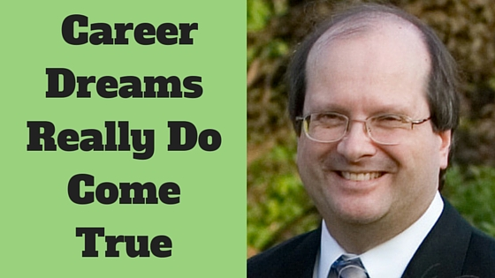 Career Journey - Career Dreams Really Do Come True