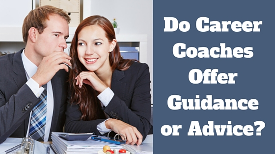Do Career Coaches Offer Guidance or Advice?
