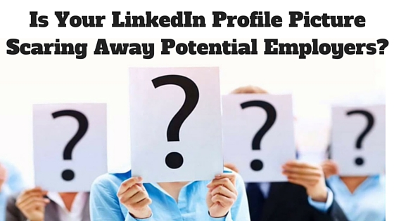 Is Your LinkedIn Profile Picture Scaring Away Potential Employers?