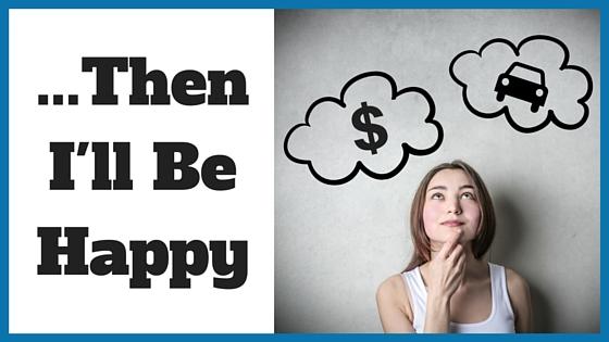 ...Then I'll Be Happy