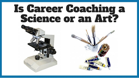 Is Career Coaching a Science or an Art_
