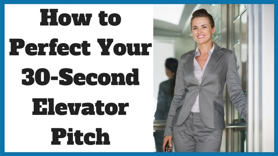 How to Perfect Your 30-Second Elevator Pitch