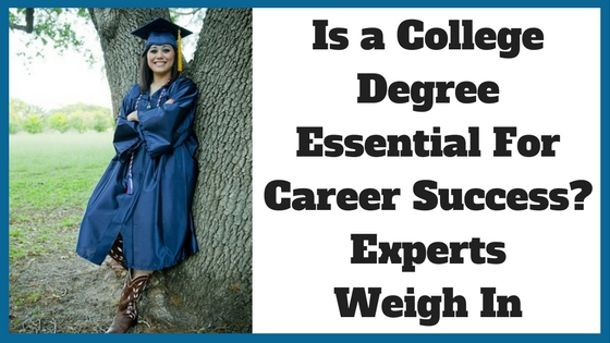Is a College Degree Essential For Career Success_ Experts Weigh In