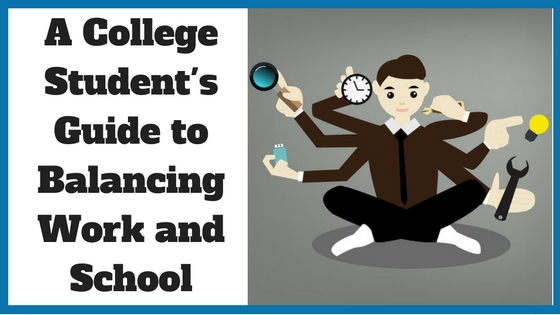 A College Student's Guide to Balancing Work and School