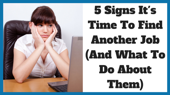 5 Signs It's Time To Find Another Job