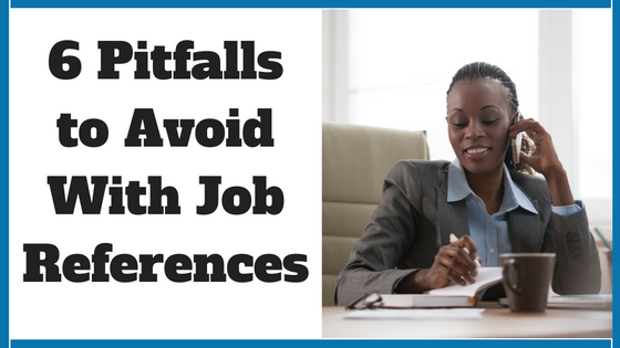 6 Pitfalls to Avoid With Job References