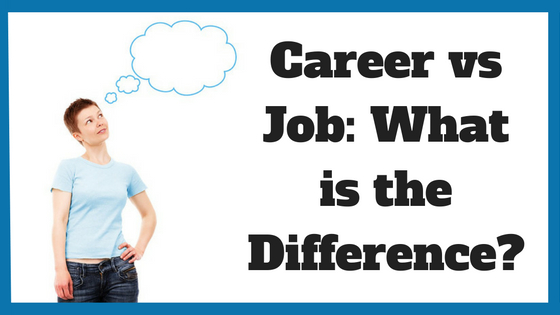 Career vs. Job: What is the Difference?