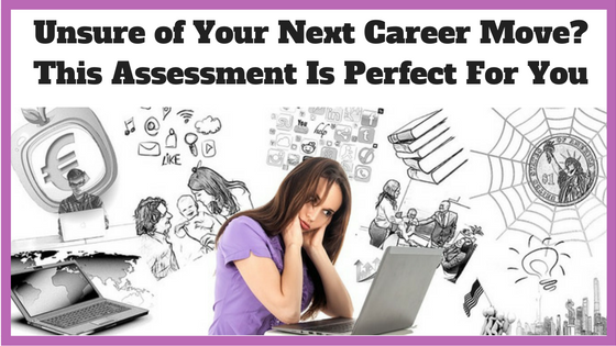 Unsure of Your Next Career Move? This Assessment is Perfect For You!