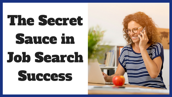 The Secret Sauce in Job Search Success