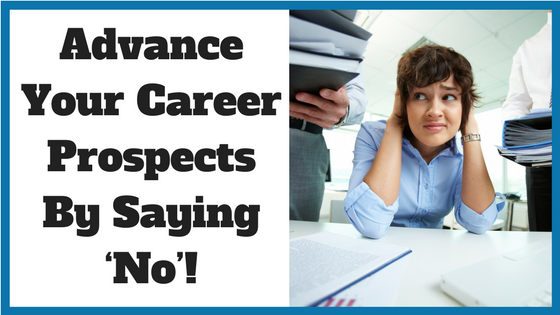 Advance Your Career Prospects By Saying 'No'!(2)