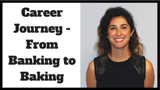 Career Journey - From Banking to Baking
