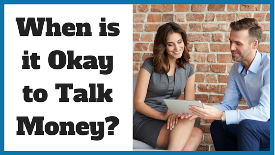 When is it Okay to Talk Money?