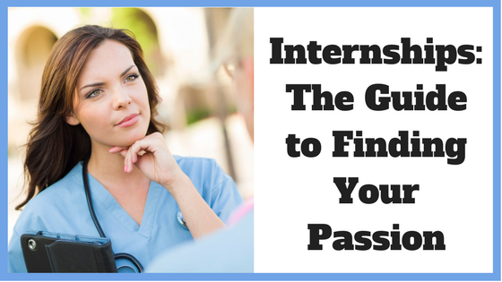 Internships: The Guide to Finding Your Passion