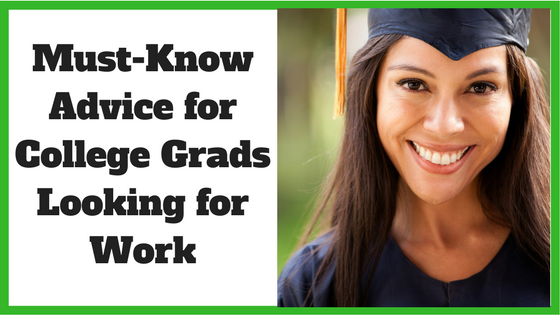 Must-Know Advice for College Grads Looking for Work