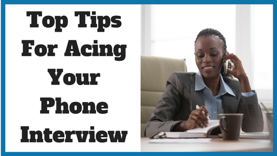 Top Tips For Acing Your Phone Interview