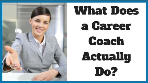 What Does a Career Coach Actually Do?