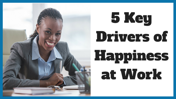 5 Key Drivers of Happiness at Work