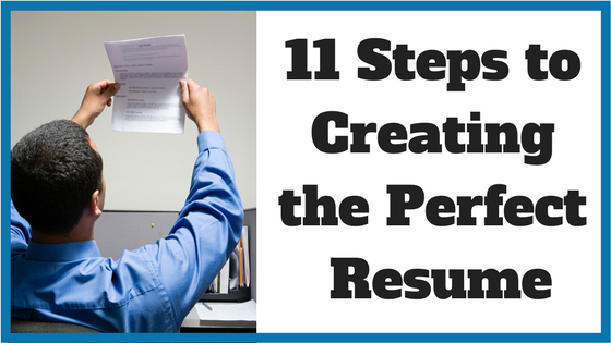 11 Steps To Creating The Perfect Work Resume