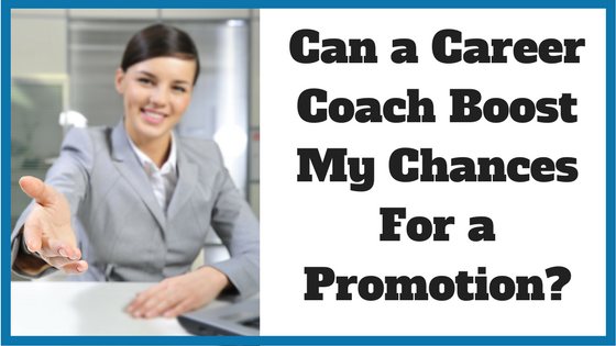 Can a Career Coach Boost My Chances for Promotion?