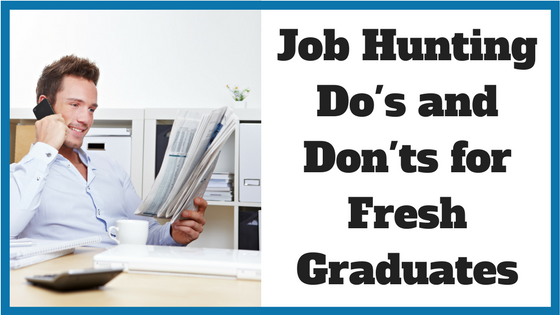 Job Hunting Do's and Don'ts for Fresh Graduates