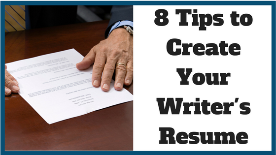 8 Tips to Create Your Writer's Resume