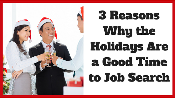 3 Reasons Why the Holidays are a Good Time to Job Search