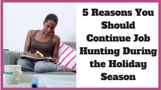 5 Reasons You Should Continue Job Hunting During the Holiday Season