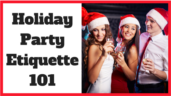 Holiday Party Etiquette 101