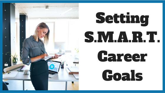 Setting SMART Career Goals