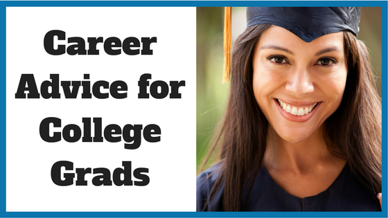 Career Advice for College Grads