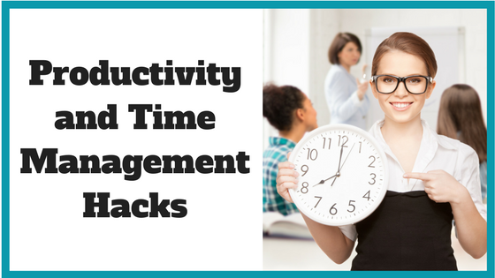 Productivity and Time Management Hacks