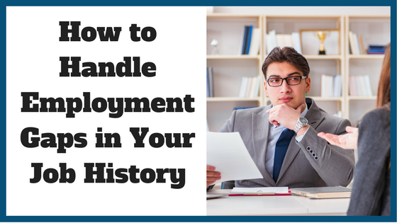 How to Handle Employment Gaps in Your Job History