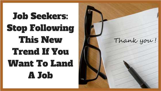 Job Seekers: Stop Following This New Trend If You Want To Land A Job