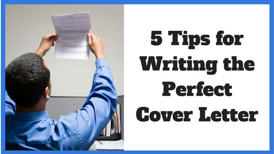 5 Tips For Writing The Perfect Cover Letter