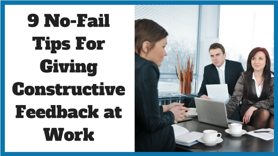 9 No-Fail Tips For Giving Constructive Feedback at Work