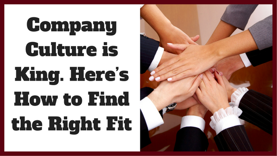 Company Culture is King. Here's How to Find the Right Fit