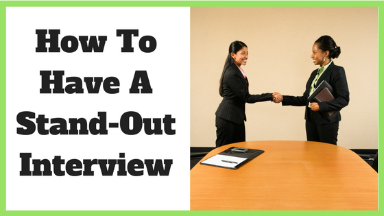 How To Have A Stand-Out Interview